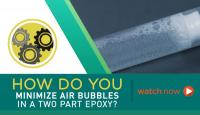 How To Remove Bubbles from a Two Part Epoxy System